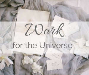 Work for the Universe (2)