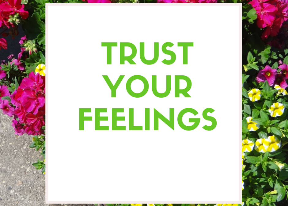 Trust Your Feelings