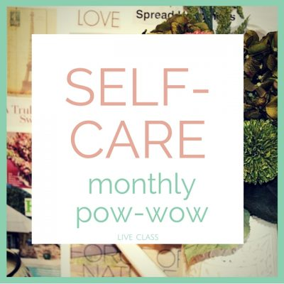 self-care monthly pow-wow (2)