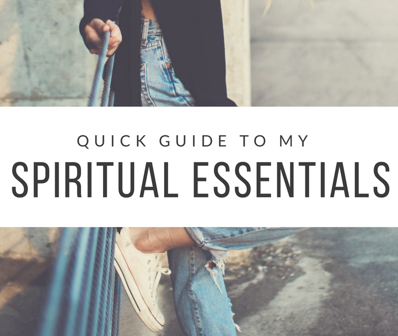 Quick Guide to my Spiritual Essentials