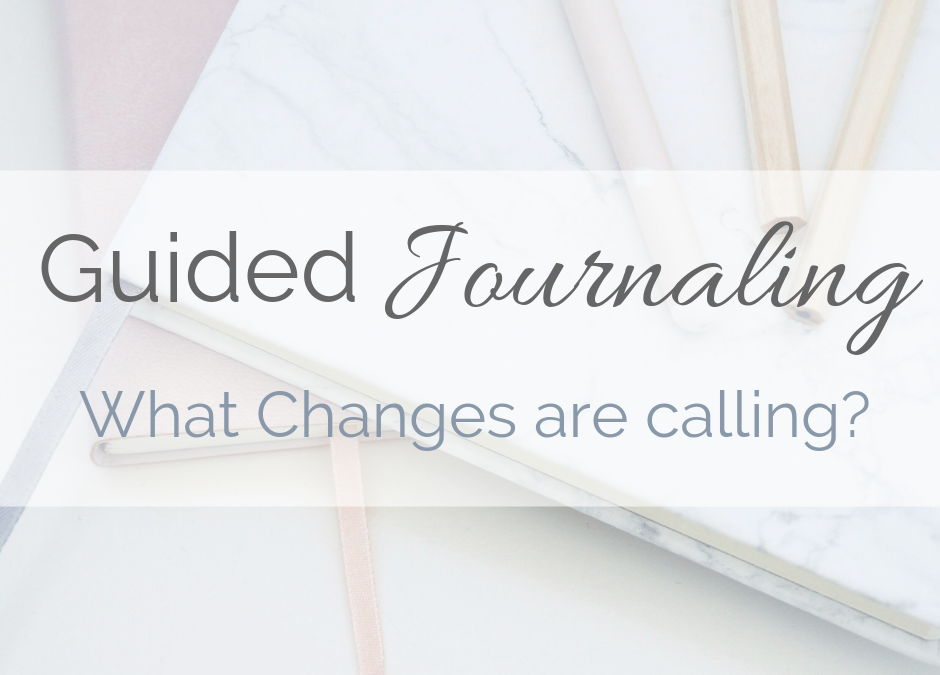 Guided Journaling: What changes are calling?